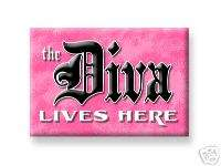 DIVA LIVES HERE Magnet Queen Princess office Fridge