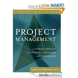 Project Management A Systems Approach to Planning, Scheduling, and