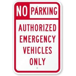 No Parking Authorized Emergency Vehicles Only Engineer Grade Sign, 18