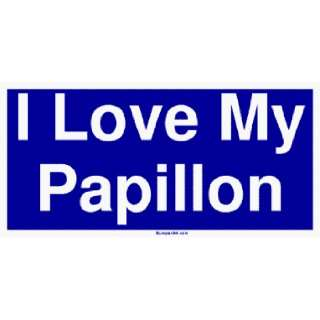 I Love My Papillon Bumper Sticker Automotive