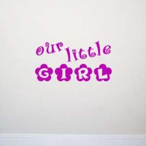 OUR LITTLE GIRL Wall Room Decal Sticker Baby Nursery  Color Fuchsia